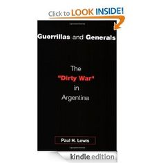 Amazon.com: Guerrillas and Generals: The Dirty War in Argentina eBook: Paul H. Lewis: Kindle Store