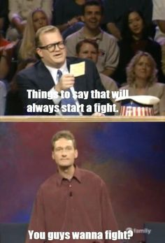 This show was a gift (Whose Line is it Anyway) via Classy Bro