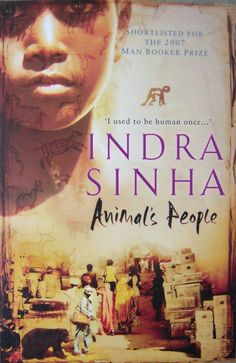 Animal's People by Indra Sinha (2007)