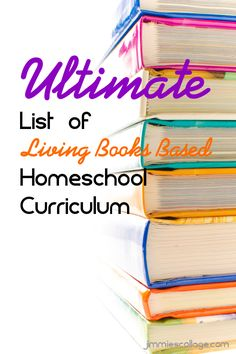 Ultimate List of Living Books Based Homeschool Curriculum