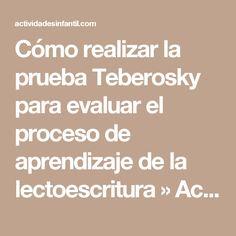 Cómo realizar la prueba Teberosky para evaluar el proceso de aprendizaje de la lectoescritura » Actividades infantil