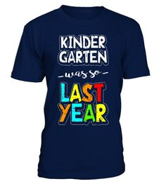 """# Kindergarten Was So Last Year Back to School T-Shirt .  Special Offer, not available in shops      Comes in a variety of styles and colours      Buy yours now before it is too late!      Secured payment via Visa / Mastercard / Amex / PayPal      How to place an order            Choose the model from the drop-down menu      Click on """"Buy it now""""      Choose the size and the quantity      Add your delivery address and bank details      And that's it!      Tags: First day of school tee shirt…"""