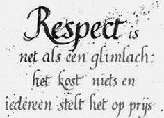 'Respect is net als een glimlach: .....'
