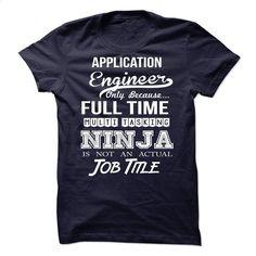Application Engineer Tshirt T Shirts, Hoodies, Sweatshirts - #make t shirts #plain hoodies. MORE INFO => https://www.sunfrog.com/LifeStyle/Application-Engineer--Tshirt.html?60505