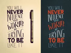 Type Inspiration, be yourself, im gonna try