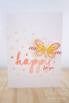 Watercolour Wings Happy Card ~ Susan Wong