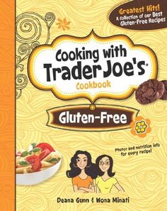 Cooking With Trader Joe's Cookbook: Gluten-Free by Deana Gunn. $13.57. Publication: December 10, 2012. Publisher: Brown Bag Publishers (December 10, 2012). 271 pages. Author: Deana Gunn. Series - Cooking With Trader Joe's