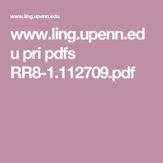 www.ling.upenn.edu pri pdfs RR8-1.112709.pdf