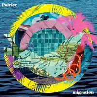 Poirier - Migration by NICE UP! records 8 mars