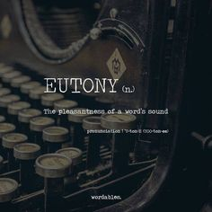 Eutony. Lover of the way words sound ❤️