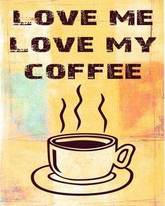 Love Me, Love My Coffee!