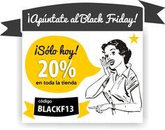 Apúntate al #blackfriday aprovechando este 20% de DESCUENTO  en toda la tienda para comprar tus regalitos navideños. ¡Sólo hoy! (29-11-13)