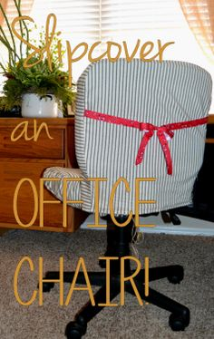 Slipcover an office chair and add some cute for under $20!