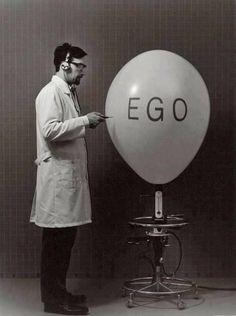 I'm gonna burst that ego