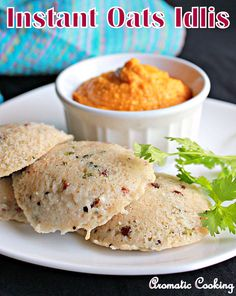 Instant Oats Idlis, healthy and delicious breakfast or dinner..