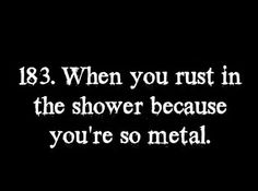hahahahhaa  I'm not even metal but I find this hilarious