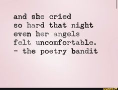 And she cried so hard that night even her angels felt uncomfortable. - the poetry bandit - iFunny :) Quotes Deep Feelings, Hurt Quotes, Real Quotes, Mood Quotes, Sunday Quotes, Quotes Quotes, Short Relationship Quotes, Quotes About Love And Relationships, Breakup Quotes