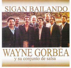 SIGAN BAILANDO - WAYNE GORBEA (1986) Tracklist:  1. Sigan bailando 2. Pensando en ti 3. Sigo pa'lante 4. Bin ban bon 5. Ponte linda 6. Lo que dice Justi 7. Llevatelo todo