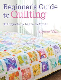 Learn how to make beautiful quilts with this comprehensive guide to patchwork and quilting for beginners. Covers all aspects of quilting from piecing and applique to quilting and binding. Choose from