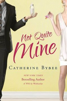 Not Quite Mine (Not Quite series) by Catherine Bybee, http://www.amazon.com/dp/B00A3ZA598/ref=cm_sw_r_pi_dp_cU7Jrb1V9ZTSN