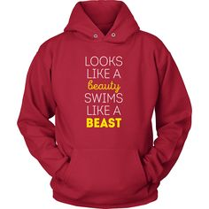 If you are a proud swimmer & love to swim then Looks like a beauty swims like a beast tee or hoodie is for you! Custom Men Women Swimming inspired t-shirts & clothing by TeeLime. Check more Sport desi