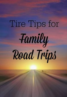 Getting Your Tires Ready for a Family Road Trip
