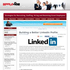 10 Steps to Building a Better LinkedIn Profile.  From the AppleOne.com Blog