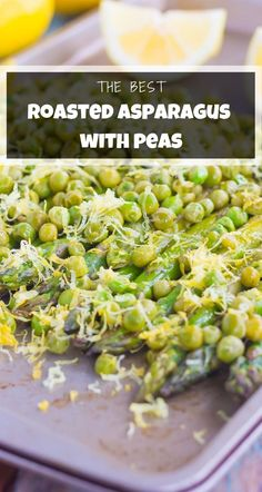 RoastedAsparagus and Peas with Lemon is an easy side dish that's bursting with flavor. Fresh asparagus and peas are drizzled with olive oil, roasted until tender, and then topped with a lemon zest mixture! #asparagus #asparagusrecipe #roastedasparagus #bakedasparagus #lemonasparagus #peas #lemonpeas #roastedpeas #roastedvegetables #sidedish #easysidedish Asparagus Side Dish, Asparagus Pea, Baked Asparagus, How To Cook Asparagus, Asparagus Recipe, Top Recipes, Side Dish Recipes, Veggie Recipes, Healthy Recipes