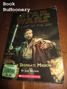 """""""Star Wars: The Last of the Jedi: The Desperate Mission"""" by Jude Watson...review at Book Buffoonery"""