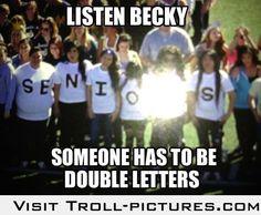 Listen becky...