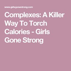 Complexes: A Killer Way To Torch Calories - Girls Gone Strong