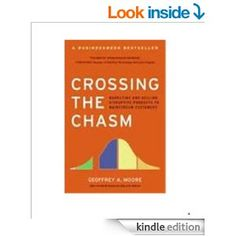 Amazon.com: Crossing the Chasm: Marketing and Selling High-Tech Products to Mainstream Customers eBook: Geoffrey A. Moore, Regis McKenna: Ki...