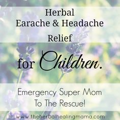 All natural Headache or Earache Relief in a hurry when your child is in pain. This is a very quick and extremely effective way to ease your little's pain.