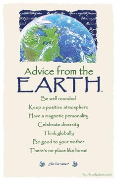 Advice from the Earth Frameable Art Card – Your True Nature, Inc. The Words, Reiki, Quotes To Live By, Life Quotes, Advice Quotes, True Nature, Nature Quotes, Spirit Guides, You Are Awesome
