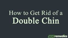 Cosmetic treatments on double chin are expensive.Get an affordable solution, know more about how to get rid of a double chin at home