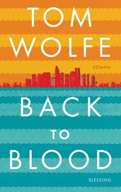 Wolfe, T.: Back to Blood. 2012.