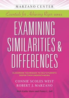 """""""Explores explicit techniques for mastering a crucial strategy of instructional practice: teaching students to examine similarities and differences."""""""