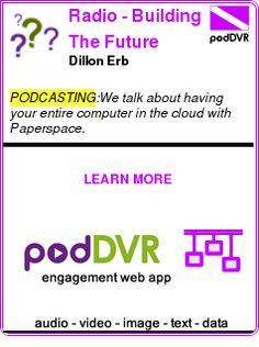 #PODCASTING #PODCAST  Radio - Building The Future    Dillon Erb    READ:  https://podDVR.COM/?c=ca7bd0f9-a9b6-934b-7aca-7bbad4fcacd6