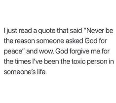 Something to think about, are you being the positive person in someone's life? Or the negative? Bible Verses Quotes, Jesus Quotes, Faith Quotes, True Quotes, Scriptures, Godly Man Quotes, Forgive Me Quotes, Holy Quotes, Quotes About God