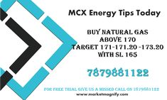 MCX Energy Tips For Today : 20th Feb (Tuesday) BUY NATURAL GAS ABOVE 170 TARGET 171-171.20 -173.20 WITH SL 165 For More Updates, Please Give a Missed Call @7879881122 or Register with us at http://blog.marketmagnify.com/mcx-energy-tips-today-20th-feb-tuesday/