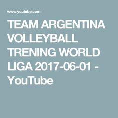 TEAM ARGENTINA VOLLEYBALL TRENING WORLD LIGA 2017-06-01 - YouTube