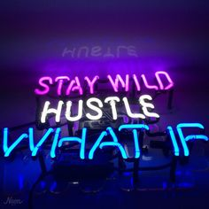 stay wild - hustle - what if | neon