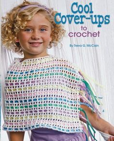 Cool Cover-ups to Crochet eBook - These cover-ups would put a smile on any girls face. The patterns include instructions for 4 different sizes, designed by Treva G. Design Size and Shawl Patterns, Sewing Patterns, Crochet Patterns, Crochet Trim, Knit Crochet, Crochet Hats, Rainbow Ribbon, Crochet World, Kits For Kids