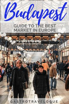 Guide to the Best Market in Budapest - #market #budapest #travelblogger #travelblog #foodie