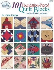 101 Foundation Pieced Quilt Blocks by Linda Causee Barn Quilt Patterns, Paper Piecing Patterns, Sewing Magazines, American Quilt, Applique Fabric, Foundation Paper Piecing, Book Quilt, Book Crafts, Craft Books