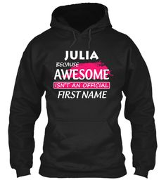 Awesome Julia Name Shirt  Black Sweatshirt Front