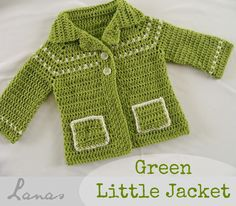 (Crochet)     A green little jacket for a little girl…   Una pequeña chaqueta verde para una niña pequeña…                         A lady ...