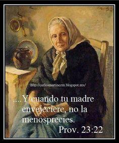 """Carlos Martínez M_Aprendiendo la Sana Doctrina: Proverbios 23:22 """"Presta atención a tus padres, pues ellos te dieron la vida; y cuando lleguen a viejos, no los abandones"""""""