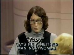 Toby a genderless person. Interviewed on Sally Jessy in 1987