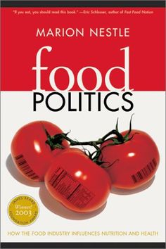 Food Politics: How the Food Industry Influences Nutrition...